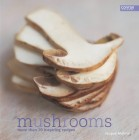 Mushrooms: More Than 70 Inspiring Recipes - (Conran Octopus Cookery)